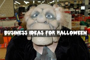 Business Ideas for Halloween