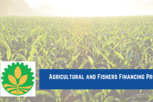 Agricultural and Fishers Financing Program